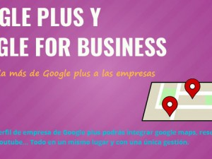 Google plus y Google For Business para empresas.
